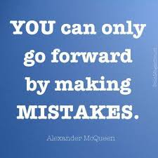 Words Of Wisdom About Life And Love Popular Wisdom Quote You can only go forward by making Mistakes 19
