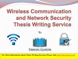 wireless communication and network security thesis writing service by for more information about thesis writing services please wireless communication