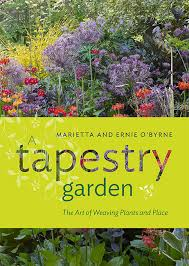 Garden Design Journal Simple A Tapestry Garden The Art Of Weaving Plants And Place From Timber Press