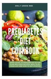We did not find results for: Prediabetes Diet Cookbook Book Guide To Prediabetes Action Plan Includes Recipes Meal Plan Food List And How To Get Started