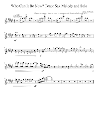 Tenor Sax Chart Who Can It Be Now Tenor Sax Melody And Solo Sheet Music For