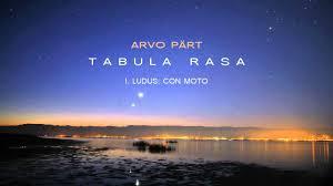 Tabula Rasa - Arvo Part - I. Ludus: Con moto - YouTube