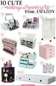 looking for a cute makeup organizers to make your collection more neat check out these ten picks you can on amazon to display and sort your s