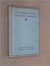 The psychology of the poet Shelley, : Carpenter, Edward: Amazon.com: Books
