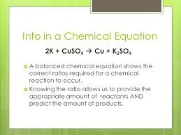 3 info in a chemical equation 2k cuso 4 cu k 2 so 4 a balanced chemical equation shows the correct ratios required for a chemical reaction to