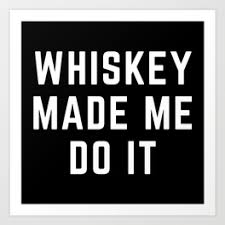 Image result for whiskey slogan