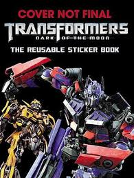 Transformers Dark of the Moon, The Reusable Sticker Book by Ramona ...