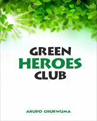 Green Heroes Club by Akudo Chukwuma - OkadaBooks