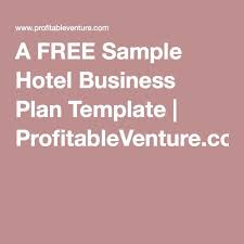 Hotel Bussiness Plan A Free Sample Hotel Business Plan Template Profitableventure Com