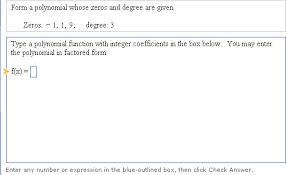 form a polynomial whose real zeros and degree are given solved form a polynomial whose zeros and degree are given