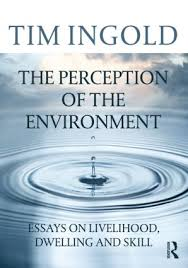 the perception of the environment essays on livelihood dwelling  the perception of the environment
