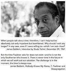 "james baldwin ""the time is always now"" radical eyes for equity the time is always now james baldwin the last interview and other conversations · james baldwin collected essays notes of a native son"