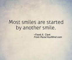 Quote About Happiness Magnificent Most Smiles Are Started By Another Smile Raise Your Mind