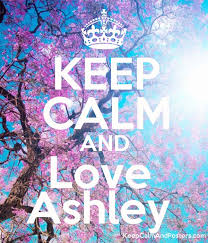 KEEP CALM AND Love Ashley - Keep Calm and Posters Generator, Maker ...