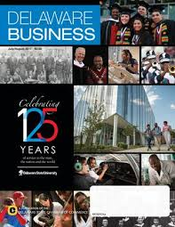 Delaware Business Magazine July August 2017 By Delaware