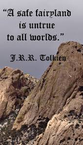 Safe Travel Quotes Impressive A Safe Fairyland Is Untrue To All Worlds J R R Tolkien Safe
