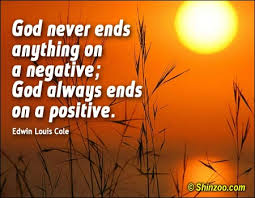 God Encouragement Quotes Positive Quotes 100 God Always Ends On A Positive 64