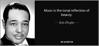 Beauty Of Music Quotes Best of Duke Ellington Quote Music Is The Tonal Reflection Of Beauty