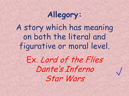 literary terms allegory a story which has meaning on both the  allegory a story which has meaning on both the literal and figurative or moral level