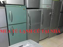 Mua bán tủ lạnh cũ giá cao tại hà nội