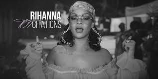 13 Citations De Rihanna Pour Tassumer Telle Que Tu Es