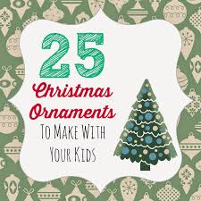 Huckleberry Love: 25 DIY Christmas Ornaments to Make with Kids ...