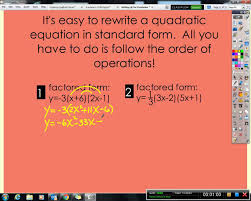 algebra 2a change a quadratic equation from factored or vertex form into standard form