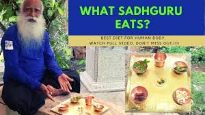 What Sadhguru Eats Sadhguru Diet Plan Sadhguru Latest