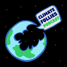 Climate Follies Podcast