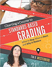 Amazon Com Charting A Course To Standards Based Grading