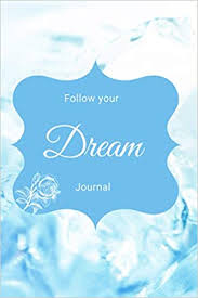Dream Journal - Follow your Dream Journal: Nyamie, Miss Priscilla Duncan:  9798553263409: Amazon.com: Books