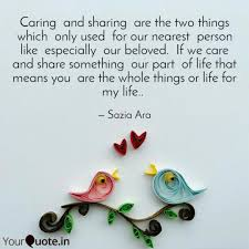Caring And Sharing Are Quotes Writings By Sazia Yourquote