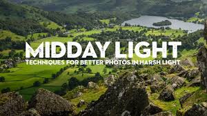 Midday Light Capturing Landscapes In Difficult Midday Sun Tips For