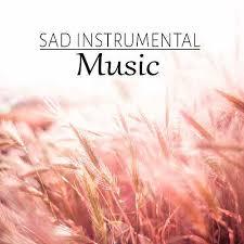 Sad Instrumental Music Emotional Music By Emotional Healing