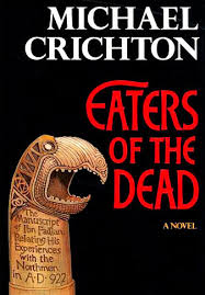 eaters of the dead com eaters of the dead by michael crichton
