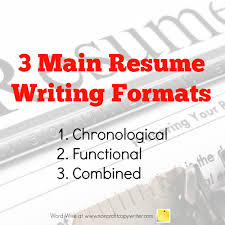 Three Main Resume Writing Formats