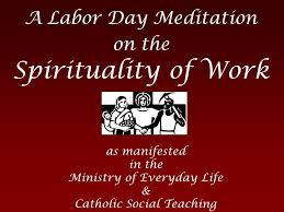labor day theme a labor day meditation on the spirituality of work ppt download