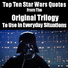Best Star Wars Quotes Enchanting Top Ten Star Wars Quotes From The Original Trilogy To Use In