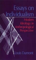 essays on individualism modern ideology in anthropological essays on individualism modern ideology in anthropological perspective