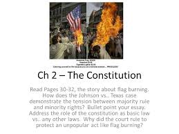 ch the constitution pages the story about flag  ch 2 the constitution pages 30 32 the story about flag burning