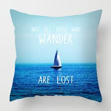 Wander Quotes Amazing Not All Those Who Wander Are Lost Quote Cushion
