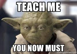 Image result for Teach me + meme