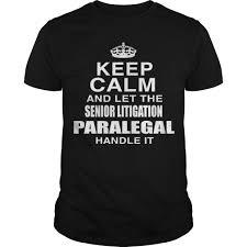 Keep Calm And Let The Senior Litigation Paralegal Handle It Guys Tee Teeshirt21