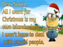 Dear Santa I Want My Own Island Where I Dont Have To Deal With