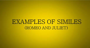 examples of similes in romeo and juliet romeo and juliet similes  examples of similes in romeo and juliet romeo and juliet similes