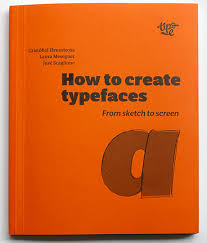 How To Creat How To Create Typefaces