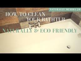 how i clean my bath without toxic chemicals natural bath cleaning naturally mumma jo