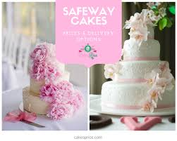 Safeway Cakes Prices Delivery Options Cakespricecom