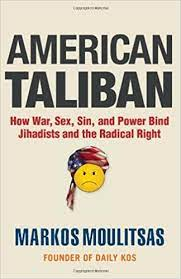 Buy American Taliban: How War, Sex, Sin, and Power Bind Jihadists and the Radical Right Book Online at Low Prices in India | American Taliban: How War, Sex, Sin, and Power Bind