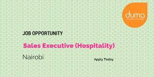 Sales Executive Job Description Job Vacancy Sales Executive Hospitality In Nairobi Duma Works Blog
